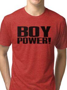 Boy Power! Tri-blend T-Shirt