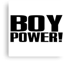 Boy Power! Canvas Print