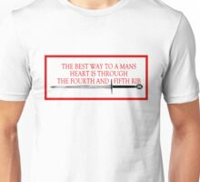 The Best Way to a Mans Heart is Through the Fourth and Fifth Rib Unisex T-Shirt