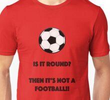 Is It Round? Unisex T-Shirt