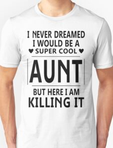 Super Cool Aunt Tshirts And Hoodies T-Shirt
