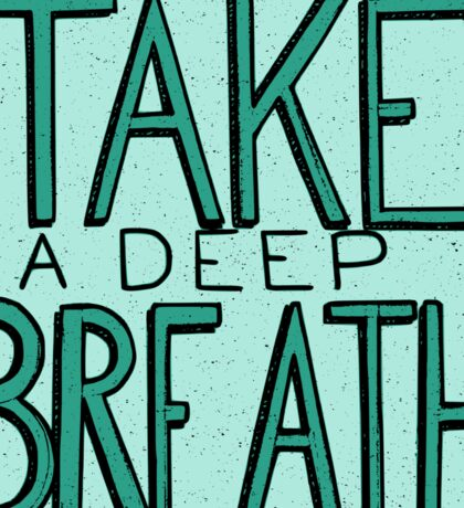 Take A Deep Breath Sticker