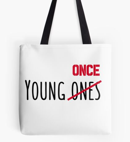 Young Once Tote Bag