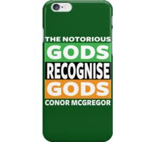 Conor Mcgregor, Gods Recognise Gods iPhone Case/Skin