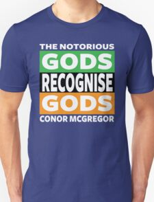 Conor Mcgregor, Gods Recognise Gods Unisex T-Shirt