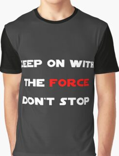 Keep On With The Force Graphic T-Shirt