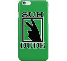 SUH DUDE BLACK iPhone Case/Skin