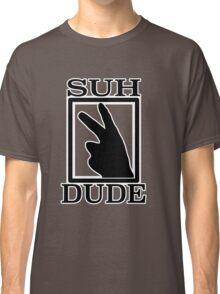 SUH DUDE BLACK Classic T-Shirt
