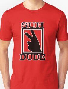 SUH DUDE BLACK Unisex T-Shirt