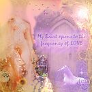 My Heart Opens To The Frequency Of Love by Ella May
