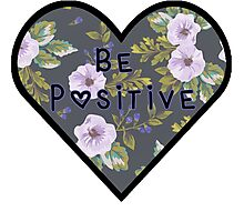 Be Positive Mantra Girly HEART FLOWER Photographic Print