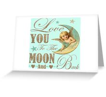 Angel moon typography love you to the moon and back Greeting Card