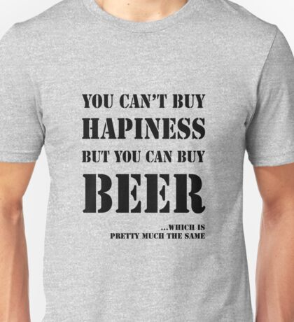 BEER IS HAPINESS Unisex T-Shirt