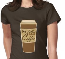 cartoon paper cup typography no talkie before coffee Womens Fitted T-Shirt