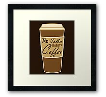 cartoon paper cup typography no talkie before coffee Framed Print