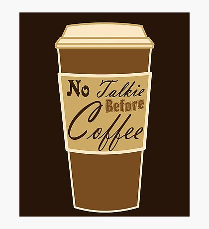 cartoon paper cup typography no talkie before coffee Photographic Print