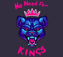 NO NEED FOR KINGS T-Shirt