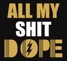 All My Shit Dope by Fitriani