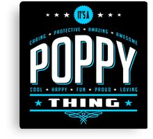 It's A Poppy Thing Canvas Print