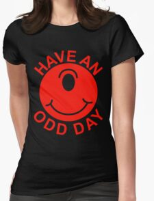 Have Odd Day T-Shirt