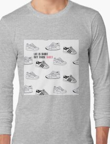 Buy Those Shoes Quote Design Long Sleeve T-Shirt