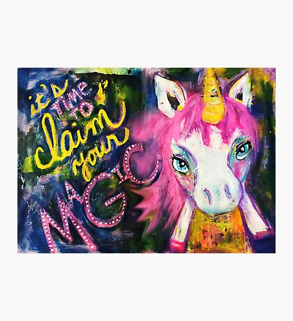It's Time to Claim Your Magic - Handmade Unicorn Mixed Media Illustration Photographic Print
