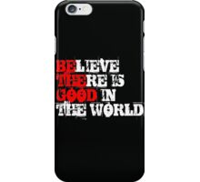 Be the Good iPhone Case/Skin