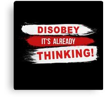 Disobey its already Thinking Painting brush Slogan message quote Graphic t-shirt Case Skirt Scarf Canvas Print
