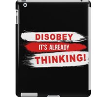 Disobey its already Thinking Painting brush Slogan message quote Graphic t-shirt Case Skirt Scarf iPad Case/Skin