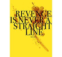 Revenge is never a straight line Photographic Print