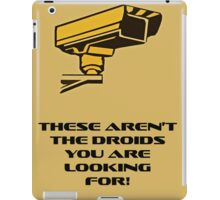 These aren't the droids you are looking for! iPad Case/Skin