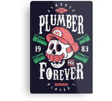 Plumber Forever Metal Print