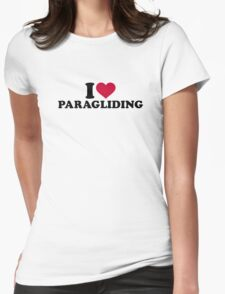 I love paragliding Womens Fitted T-Shirt