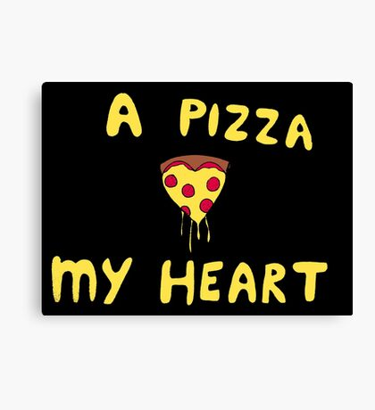 A pizza my heart Canvas Print