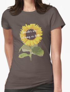 Sunflower Females Are Strong As Hell Womens Fitted T-Shirt