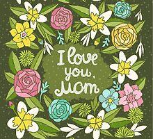 i love you, Mom by Anna Alekseeva