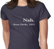 Nah Rosa Parks Womens Fitted T-Shirt