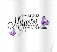 Sometimes Miracles Come in Pairs Poster