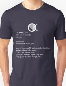 OKAYI GOTIT Definition 2 Unisex T-Shirt