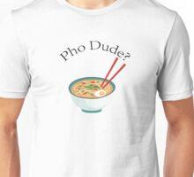 Pho Dude Unisex T-Shirt