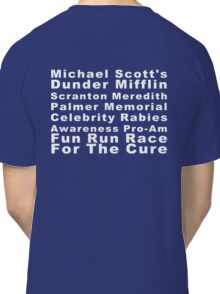 Michael Scott's Dunder Mifflin Scranton Meredith Palmer Memorial Celebrity Rabies Awareness Pro-Am Fun Run Race For The Cure Classic T-Shirt