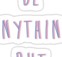 Anything but honest / Halsey Sticker