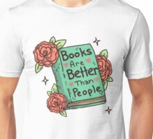 Books Are Better Than People Unisex T-Shirt