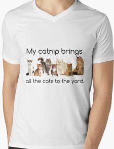 My Catnip Brings All The Cats To The Yard Mens V-Neck T-Shirt