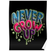 Never Grow Up [Black] Poster