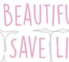 It's a Beautiful Day to Save Lives - PINK Sticker