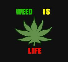 Weed Is Life - Marijuana - Mary Jane - (Designs4You) - Stoner Unisex T-Shirt