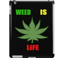 Weed Is Life - Marijuana - Mary Jane - (Designs4You) - Stoner iPad Case/Skin