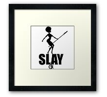 OKAYI GOTIT SLAY Black Framed Print