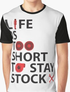 Life is Too Short to Stay Stock Graphic T-Shirt